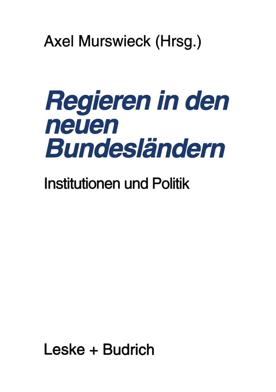 Axel Murswieck Regieren in Den Neuen Bundeslandern. Institutionen Und Politik sozialer und demographischer wandel in den neuen bundeslandern