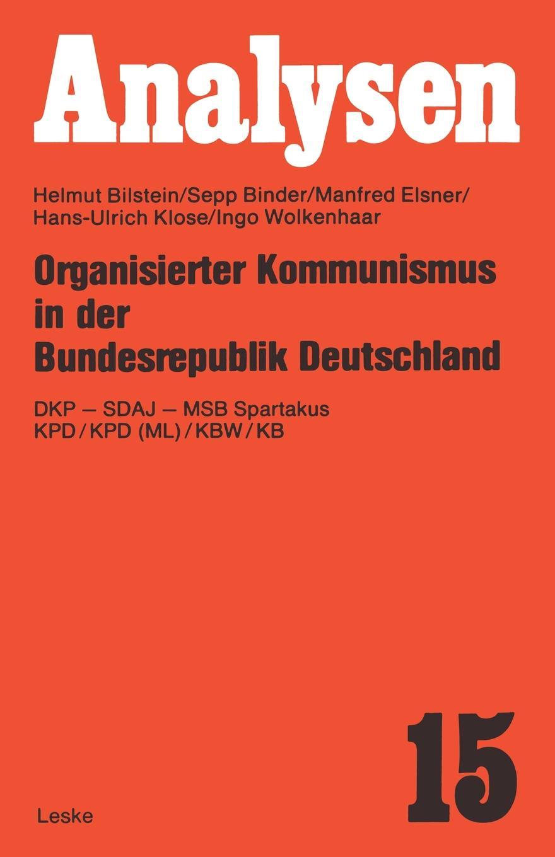 Organisierter Kommunismus in Der Bundesrepublik Deutschland. Dkp Sdaj Msb Spartakus Kpd/Kpd (ML)/Kbw/Kb