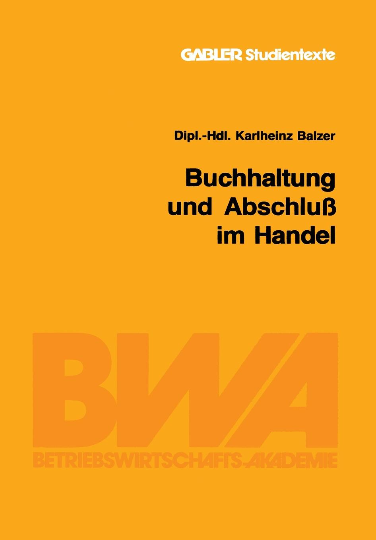 Karlheinz Balzer Buchhaltung Und Abschluss Im Handel цена