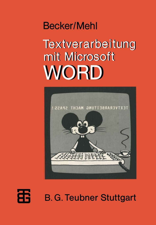 Helmut Becker, Wolfgang Mehl Textverarbeitung mit Microsoft WORD