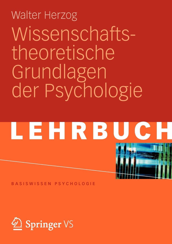 Walter Herzog Wissenschaftstheoretische Grundlagen Der Psychologie erich hackl grundlagen der padagogischen psychologie in der berufsbildung
