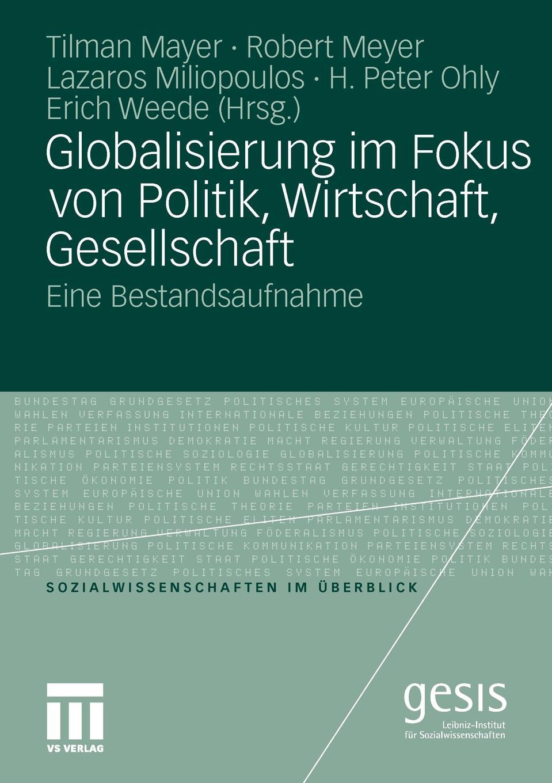 Globalisierung im Fokus von Politik, Wirtschaft, Gesellschaft. Eine Bestandsaufnahme