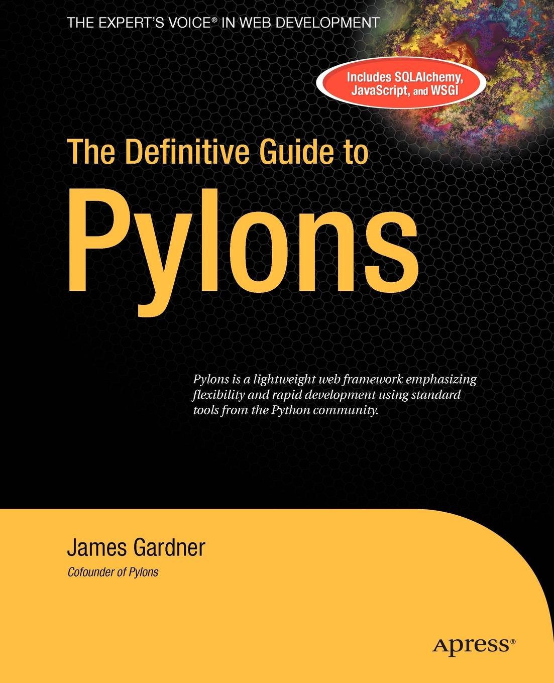 James Gardner The Definitive Guide to Pylons daniel brian the definitive guide to berkeley db xml