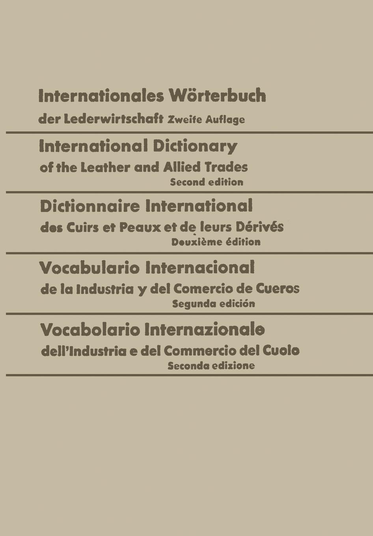 Walter Freudenberg Internationales Worterbuch Der Lederwirtschaft / International Dictionary of the Leather and Allied Trades / Dictionnaire International Des Cuirs Et P hands penny walter liz woodfort kate ladybird dictionary elt