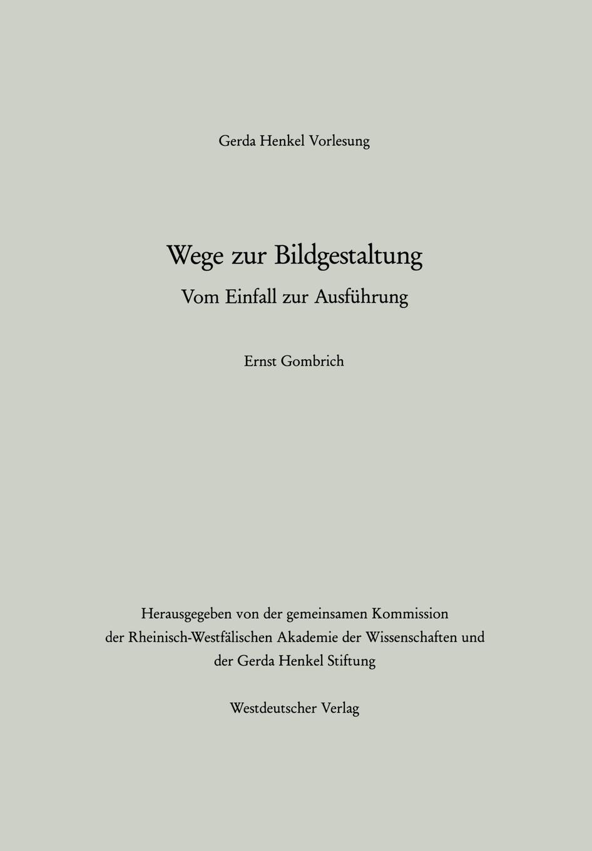 E. H. Gombrich, Ernst Gombrich Wege Zur Bildgestaltung. Vom Einfall Ausfuhrung