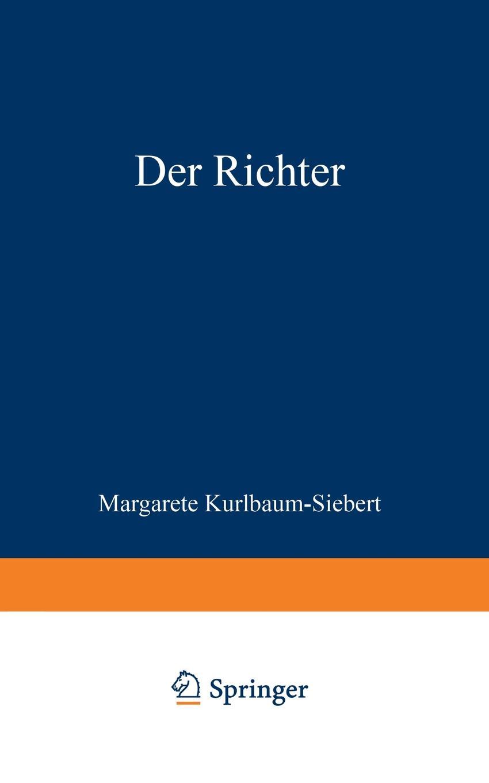 Margarete Kurlbaum-Siebert Der Richter. Die Geschichte Einer Liebe, Einer Ehe Und Eines Berufs hugo bettauer bobbie oder die liebe eines knaben