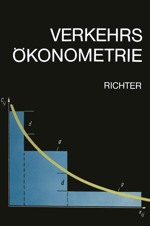 Klaus-Jurgen Richter Verkehrsokonometrie. Okonomisch Mathematische Modelle Im Transport- Und Nachrichtenwesen