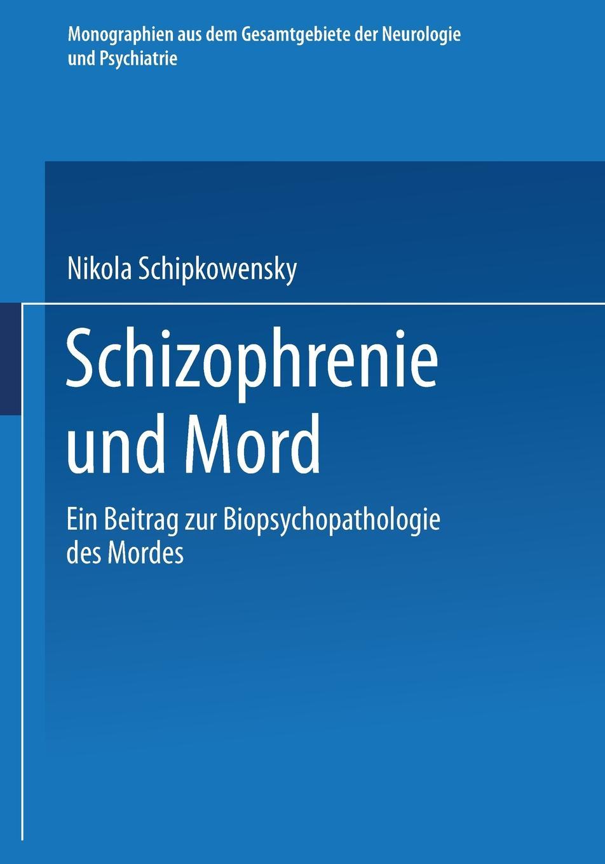 Nikola Schipkowensky Schizophrenie Und Mord. Ein Beitrag Zur Biopsychopathologie Des Mordes friedrich henjes ein beitrag zur morphographie des meeresbodens im sudwestlichen pazifischen ozean