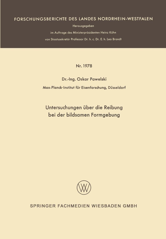 Oskar Pawelski Untersuchungen Uber Die Reibung Bei Der Bildsamen Formgebung h reznik untersuchungen uber die physiologische bedeutung der chymochromen farbstoffe