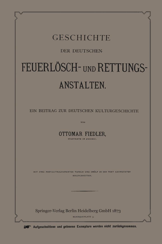 купить Ottmar Fiedler Geschichte Der Deutschen Feuerlosch- Und Rettungs-Anstalten. Ein Beitrag Zur Deutschen Kulturgeschichte дешево