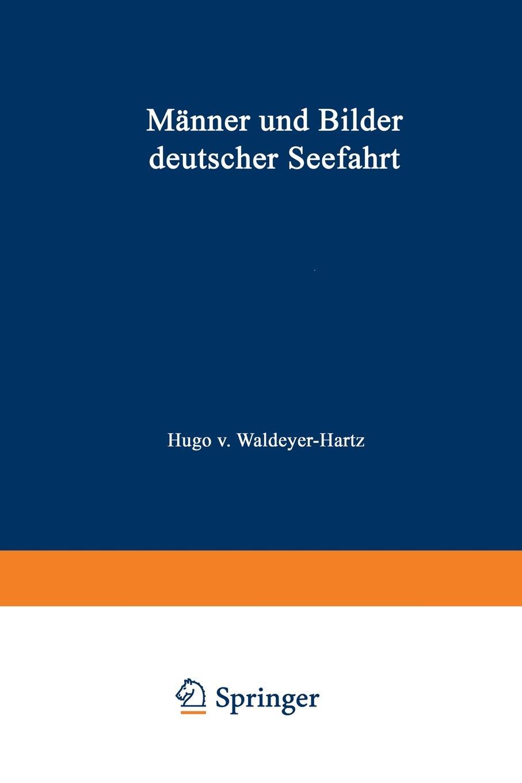 Hugo Von, Hugo Waldeyer-Hartz Manner Und Bilder Deutscher Seefahrt цена