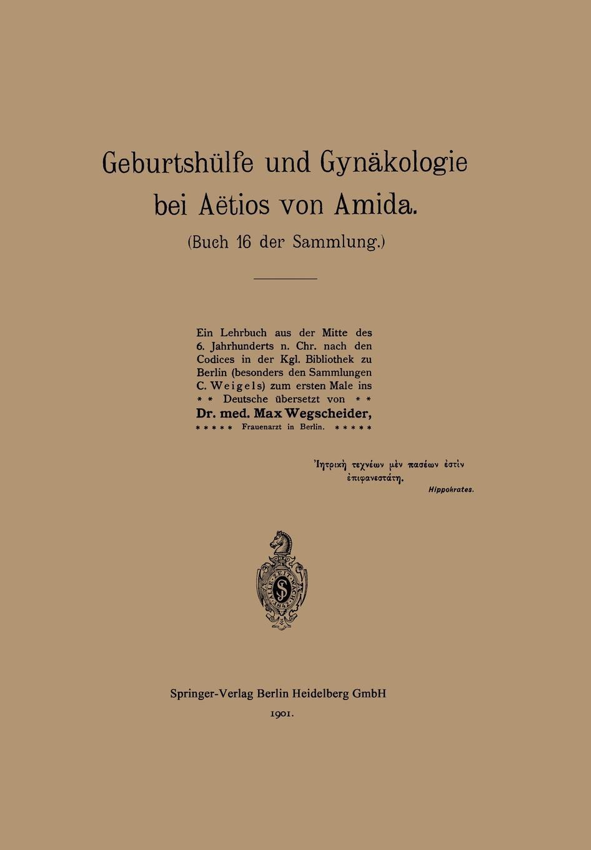 Na Aetius, Max Wegscheider Geburtshulfe Und Gynakologie Bei Aetios Von Amida. Buch 16 Der Sammlung elias von siebold journal fur geburtshulfe frauenzimmer und kinderkrankheiten 1815 vol 1 classic reprint