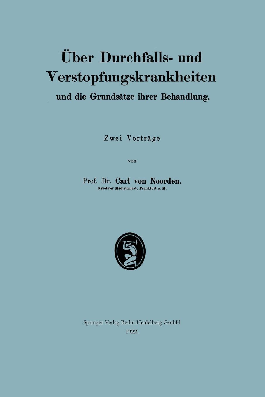 Carl Von Noorden Uber Durchfalls- Und Verstopfungskrankheiten Und Die Grundsatze Ihrer Behandlung johann carl buschmann uber die aztekischen ortsnamen