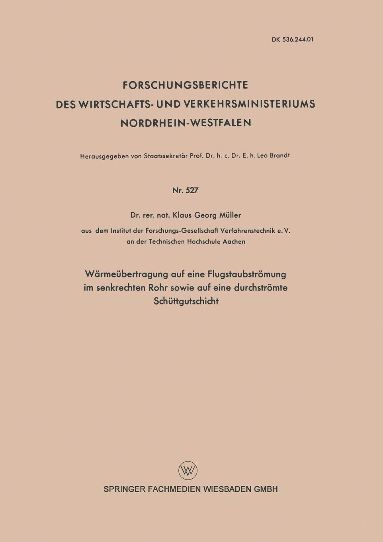 Klaus Georg Muller, Muller Warmeubertragung Auf Eine Flugstaubstromung Im Senkrechten Rohr Sowie Durchstromte Schuttgutschicht