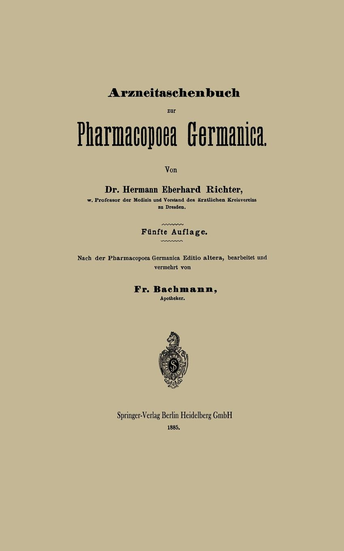 Hermann Eberhard Richter, Fr Bachmann Arzneitaschenbuch Zur Pharmacopoea Germanica hermann paul analecta germanica classic reprint