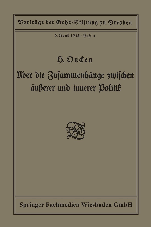 Hermann Oncken Uber die Zusammenhange zwischen ausserer und innerer Politik. Vortrag gehalten in der Gehe-Stiftung zu Dresden am 5. Oktober 1918 max schippel die sozialisierungsbewegung in sachsen vortrag gehalten in der gehe stiftung zu dresden am 13 marz 1920