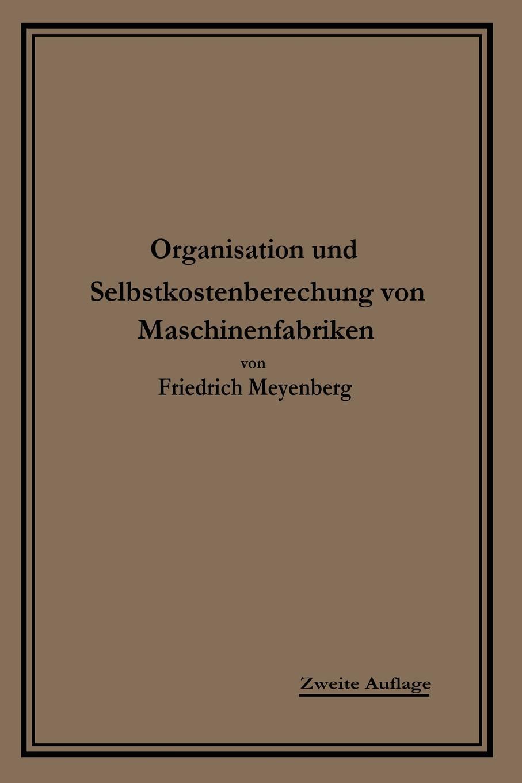 Friedrich L. Meyenberg Einfuhrung in Die Organisation Von Maschinenfabriken. Unter Besonderer Berucksichtigung Der Selbstkostenberechnung andrea schlenzig die steuerliche behandlung von mitarbeiterbeteiligungen unter berucksichtigung der staatlichen forderung durch das vermogensbeteiligungsgesetz