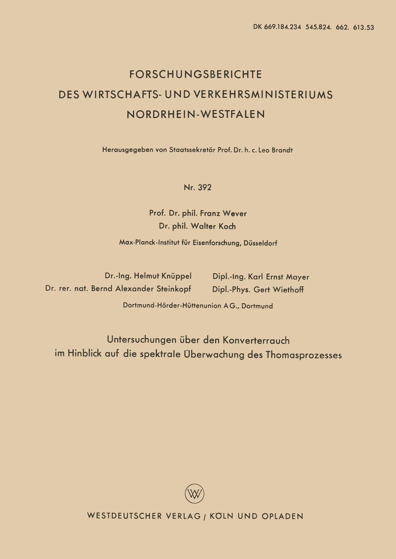 Franz Wever, Walter Koch, Helmut Knuppel Untersuchungen Uber Den Konverterrauch Im Hinblick Auf Die Spektrale Uberwachung Des Thomasprozesses kathrin niederdorfer product placement ausgewahlte studien uber die wirkung auf den rezipienten