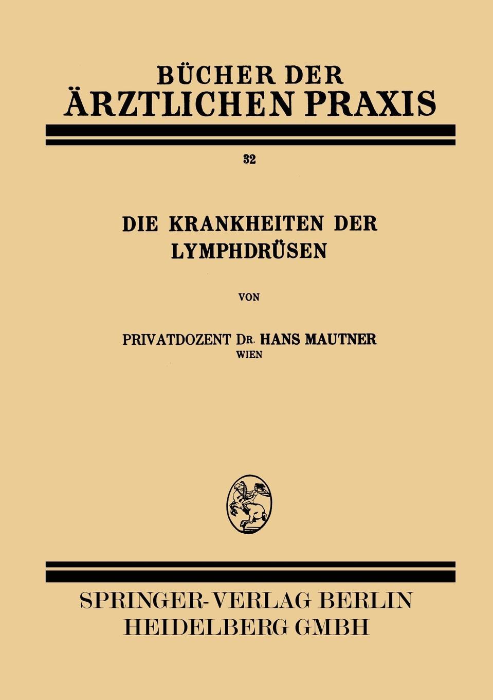 Hans Mautner Die Krankheiten Der Lymphdrusen friedrich schilling die krankheiten der speiserohre classic reprint