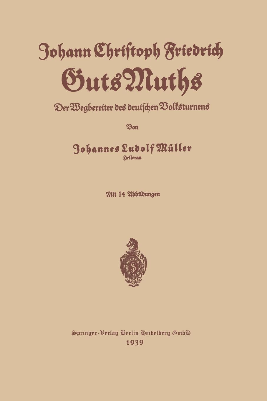 Johannes Ludolf Muller, Johann Christoph Friedrich Guts Muths Johann Christoph Friedrich Gutsmuths johann friedrich kind der freischutz