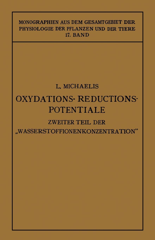 Leonor Michaelis Oxydations-Reductions-Potentiale. Mit Besonderer Berucksichtigung Ihrer Physiologischen Bedeutung karl eckstein die schmetterlinge deutschlands mit besonderer berucksichtigung ihrer biologie