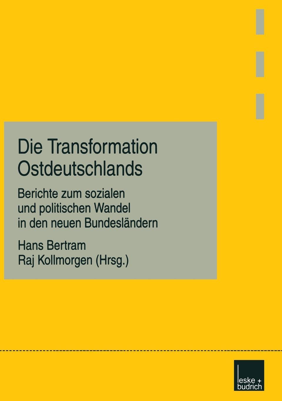 Die Transformation Ostdeutschlands. Berichte Zum Sozialen Und Politischen Wandel in Den Neuen Bundeslandern sozialer und demographischer wandel in den neuen bundeslandern
