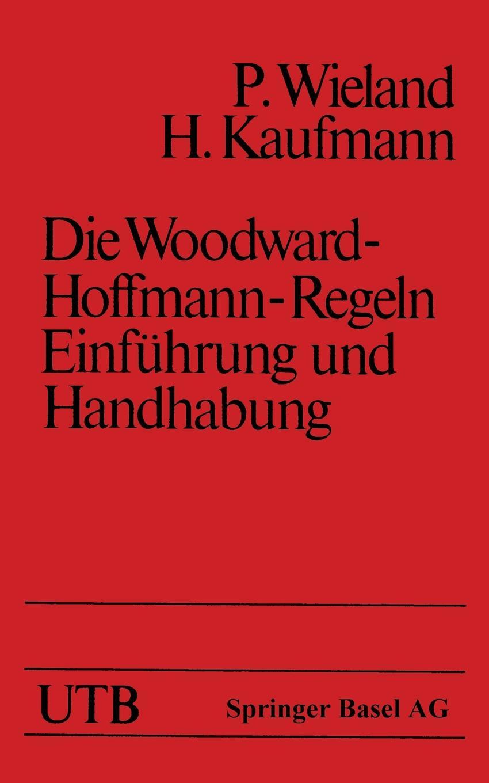 Wieland, Kaufmann Die Woodward-Hoffmann-Regeln Einfuhrung Und Handhabung