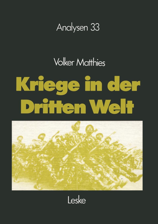 Volker Matthies Kriege in Der Dritten Welt. Analyse Und Materialien