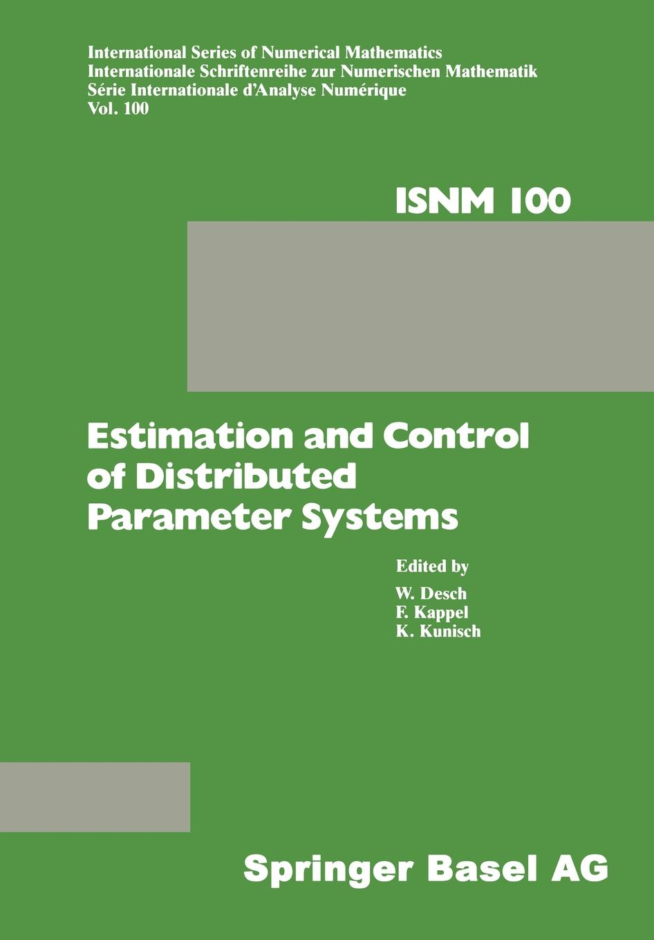 Desch, Kappel, Kunisch Estimation and Control of Distributed Parameter Systems. Proceedings of an International Conference on Control and Estimation of Distributed Parameter