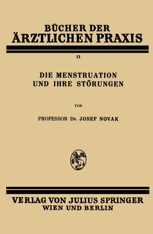 Josef Novak Die Menstruation Und Ihre Storungen josef wessely die oesterreichischen alpenlaender und ihre forste german edition