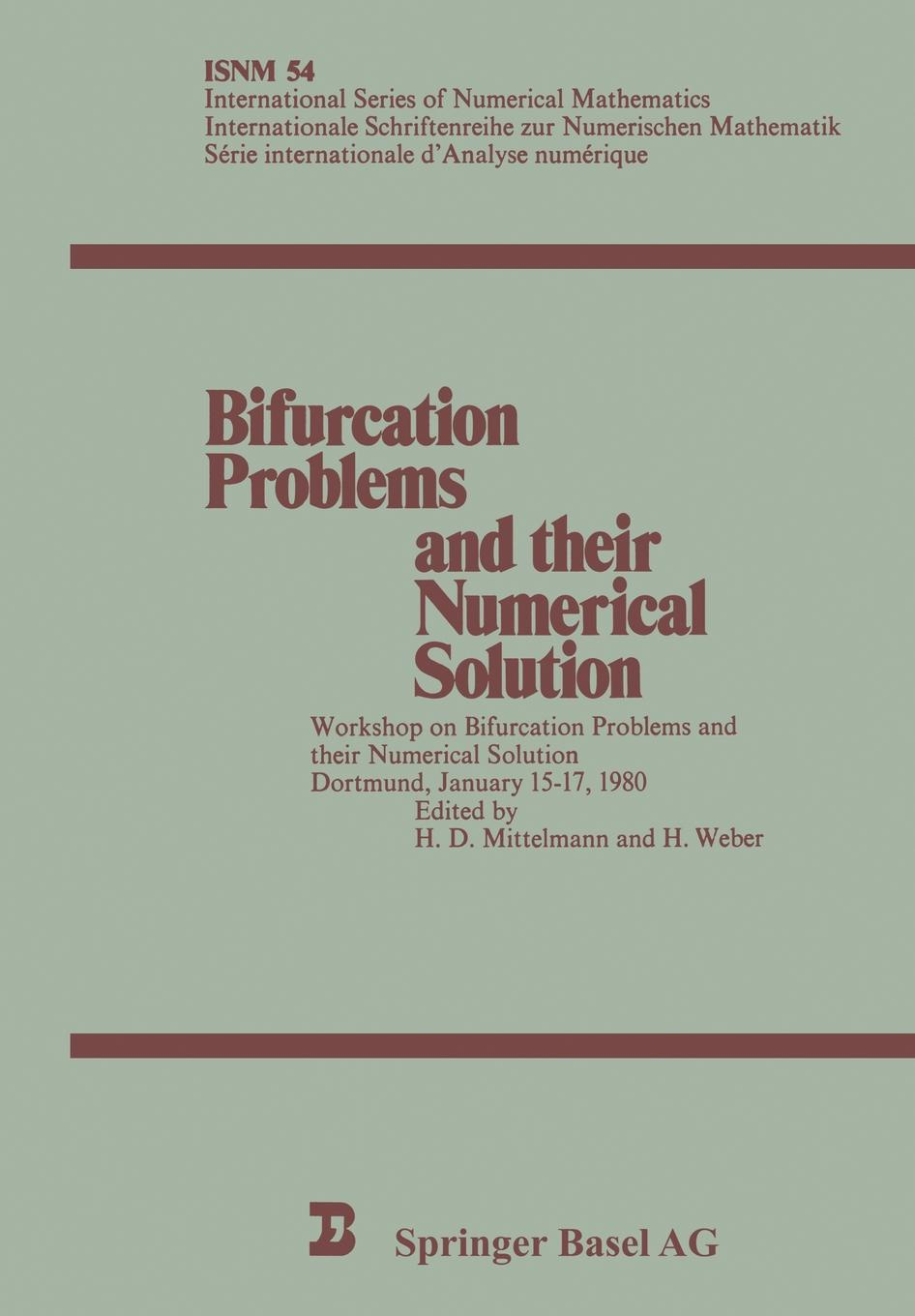 H. D. Mittelmann, H. Weber Bifurcation Problems and Their Numerical Solution. Workshop on Bifurcation Problems and Their Numerical Solution Dortmund, January 15 17, 1980 waksman dr ron bifurcation stenting
