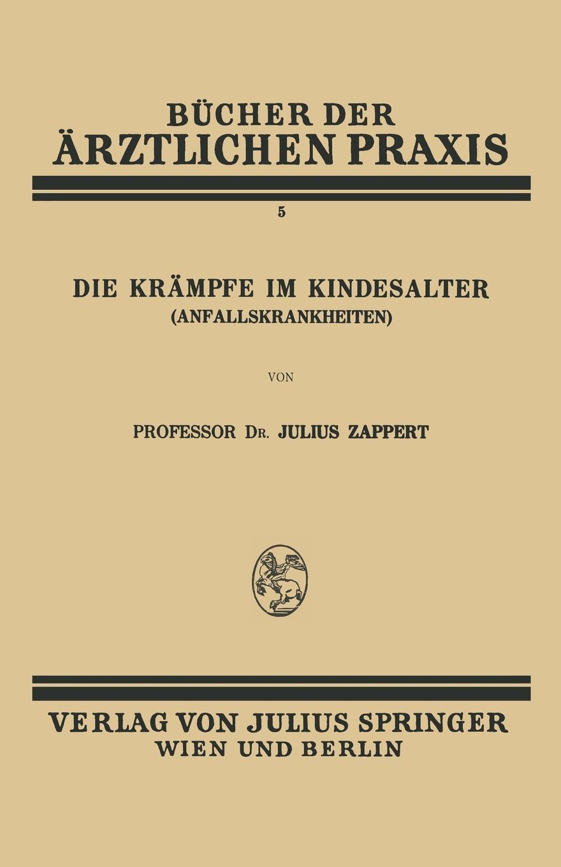 Die Krampfe Im Kindesalter (Anfallskrankheiten). Julius Zappert