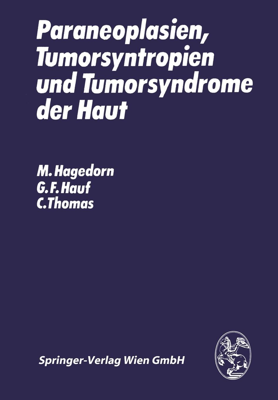 Paraneoplasien, Tumorsyntropien und Tumorsyndrome der Haut. M. Hagedorn, G.F. Hauf, C. Thomas