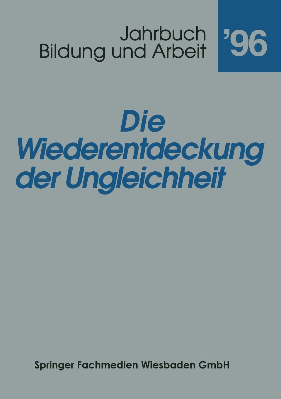 Die Wiederentdeckung Der Ungleichheit. Aktuelle Tendenzen in Bildung Fur Arbeit.