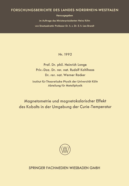 Magnetometrie Und Magnetokalorischer Effekt Des Kobalts in Der Umgebung Der Curie-Temperatur. Heinrich Lange