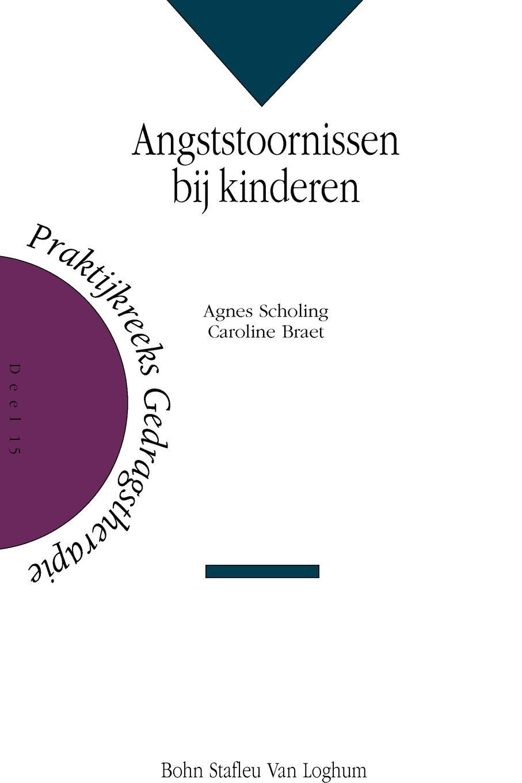 Angststoornissen bij kinderen. H.A. Scholing, C. Braet