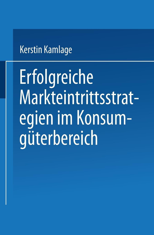 Kerstin Kamlage, Kamlage Erfolgreiche Markteintrittsstrategien Im Konsumguterbereich