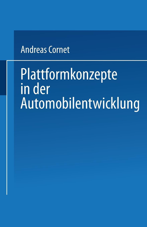 Andreas Cornet, Cornet Plattformkonzepte in Der Automobilentwicklung