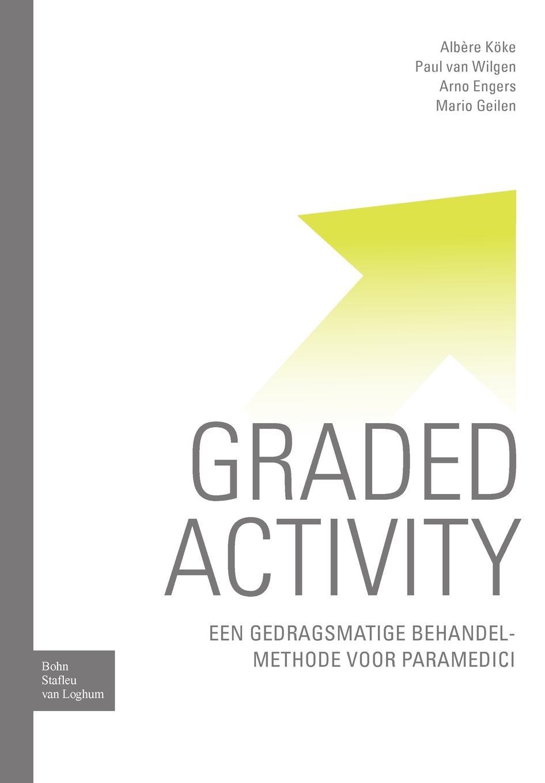 M. J. Geilen, C. P. Wilgen, A. a. Koke Graded Activity