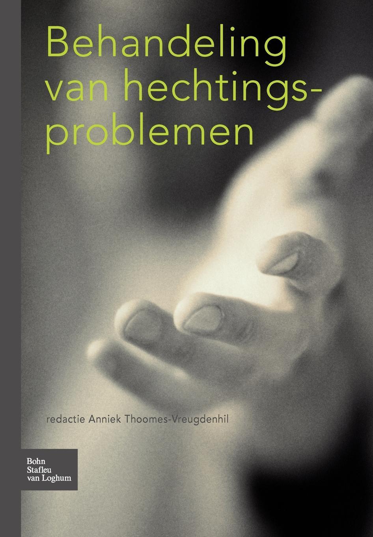 J. C. a. Thoomes-Vreugdenhil, H. P. Giltaij, A. M. Hulzen Behandeling Van Hechtingsproblemen