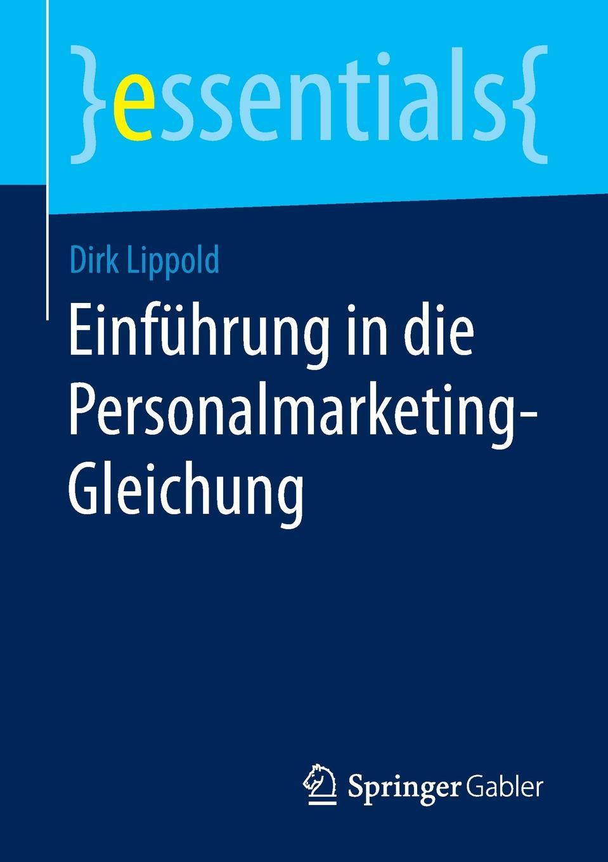 Dirk Lippold Einfuhrung in die Personalmarketing-Gleichung dirk westphal die gestorten