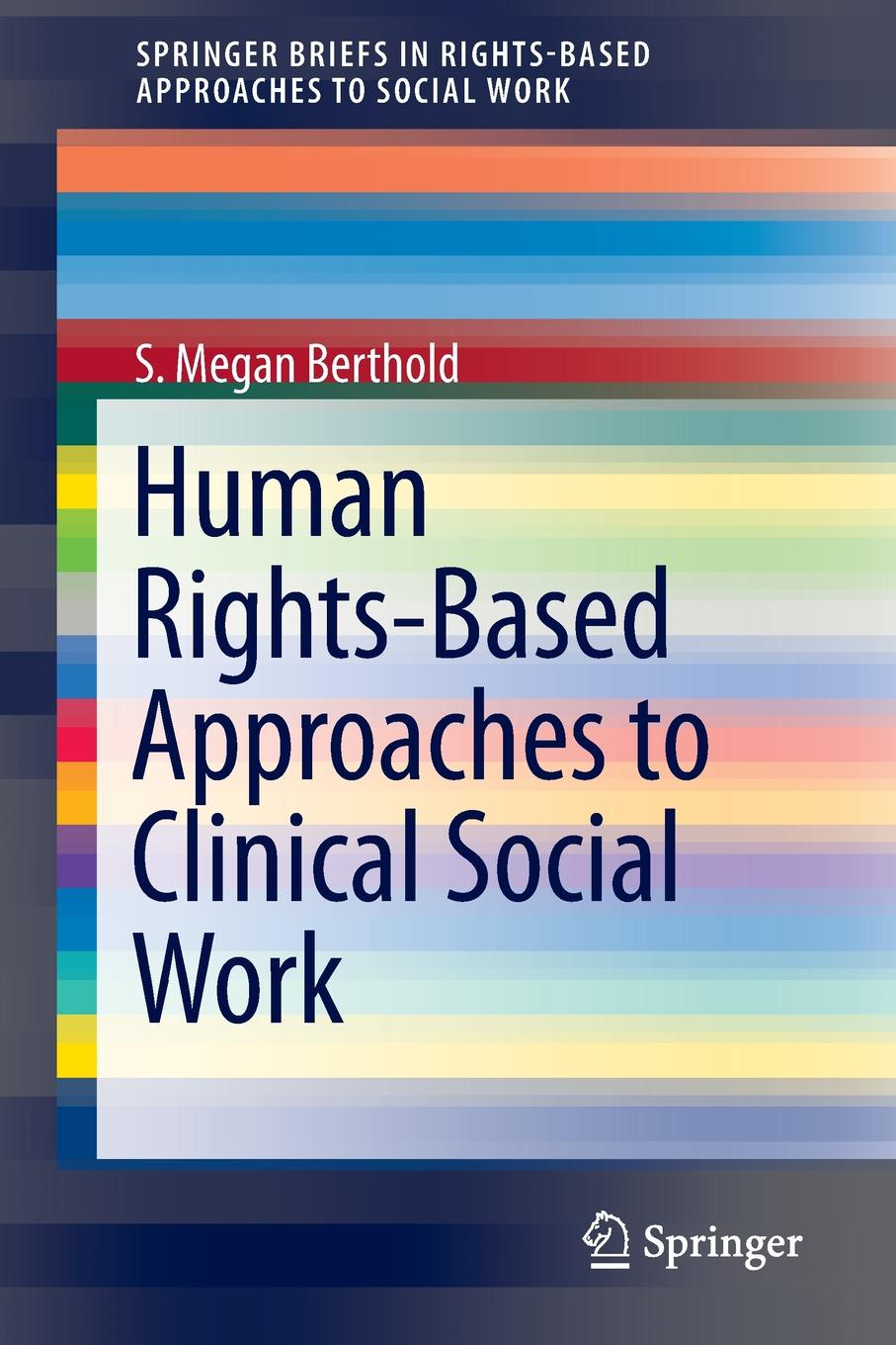S. Megan Berthold Human Rights-Based Approaches to Clinical Social Work niamh reilly women s human rights