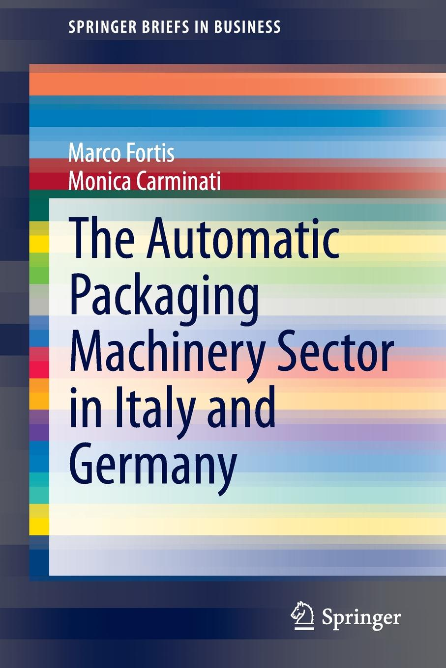 Marco Fortis, Monica Carminati The Automatic Packaging Machinery Sector in Italy and Germany unique packaging