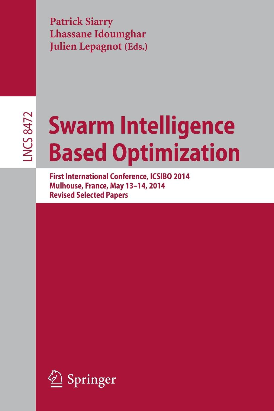 Swarm Intelligence Based Optimization. First International Conference, ICSIBO 2014, Mulhouse, France, May 13-14, 2014. Revised Selected Papers application of particle swarm optimization