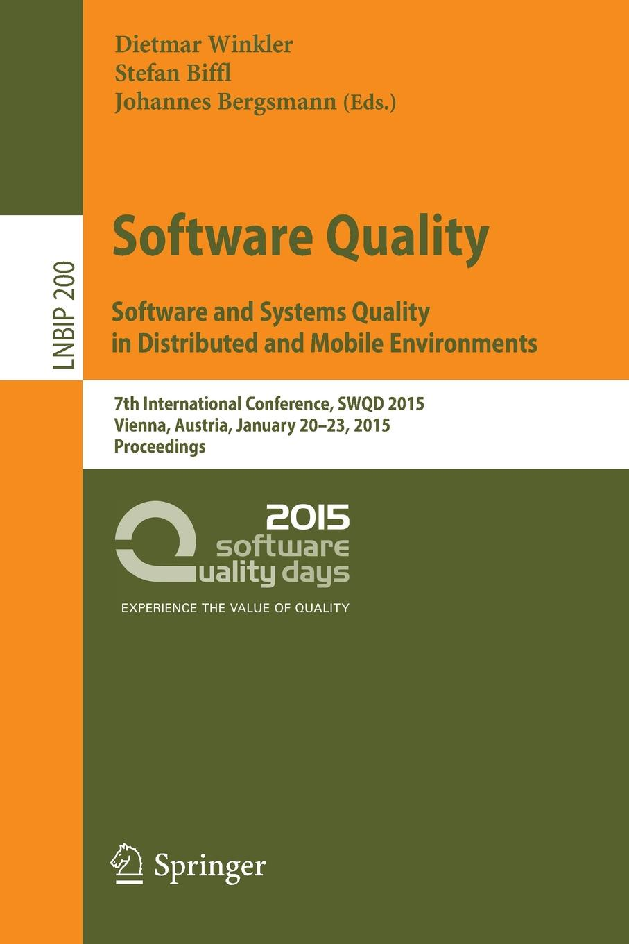 Software Quality. and Systems Quality in Distributed Mobile Environments. 7th International Conference, SWQD 2015, Vienna, Austria, January 20-23, Proceedings