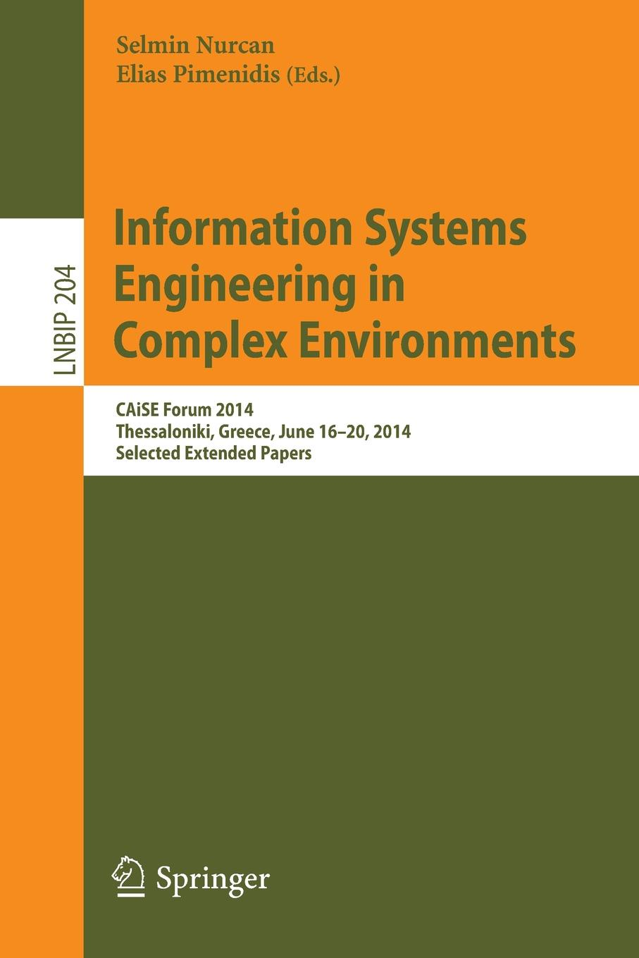 Information Systems Engineering in Complex Environments. CAiSE Forum 2014, Thessaloniki, Greece, June 16-20, 2014, Selected Extended Papers cyber security and privacy third cyber security and privacy eu forum csp forum 2014 athens greece may 21 22 2014 revised selected papers
