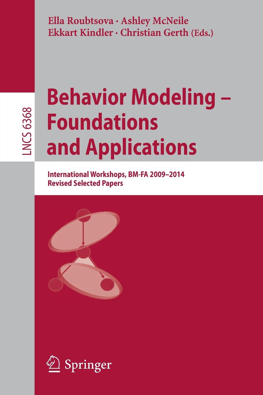 Behavior Modeling -- Foundations and Applications. International Workshops, BM-FA 2009-2014, Revised Selected Papers angela henderson c family theories foundations and applications