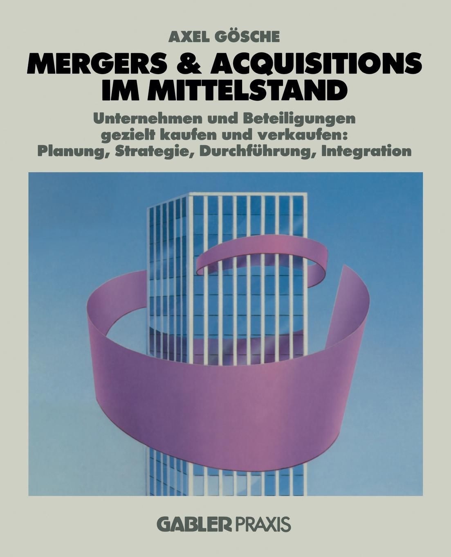 Axel Gösche Mergers & Acquisitions im Mittelstand