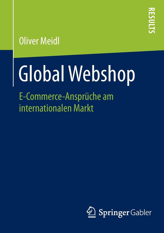 Oliver Meidl Global Webshop. E-Commerce-Anspruche am internationalen Markt andrea gloger size effekt am neuen markt