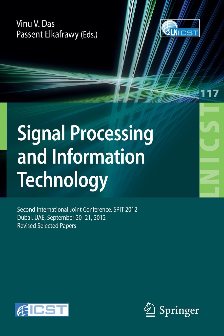 Signal Processing and Information Technology. Second International Joint Conference, SPIT 2012, Dubai, UAE, September 20-21, 2012, Revised Selected Papers cross national information and communication technology policies and practices in education revised second edition pb